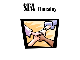 SFA  Thursday