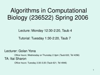 Algorithms in Computational Biology (236522)Spring2006