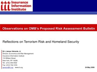 Dr L James Valverde, Jr Director, Economics and Risk Management Insurance Information Institute