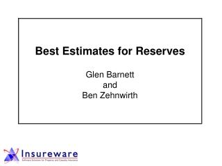 Best Estimates for Reserves Glen Barnett  and  Ben Zehnwirth