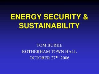 ENERGY SECURITY & SUSTAINABILITY