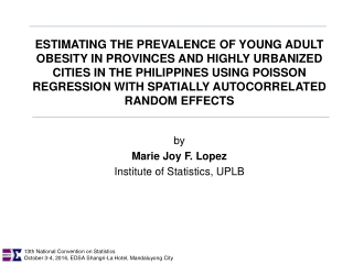 by Marie Joy F. Lopez Institute of Statistics, UPLB