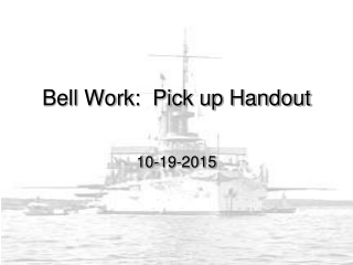 Bell Work:  Pick up Handout