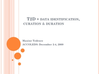 T2D  + data identification,  curation &  duration