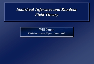 Statistical Inference and Random Field Theory