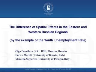 Olga Demidova ( NRU HSE, Moscow, Russia ) Enrico Marelli (University of Brescia, Italy)