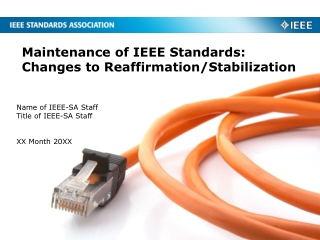 Maintenance of IEEE Standards: Changes to Reaffirmation/Stabilization