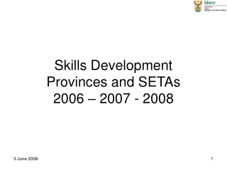 Skills Development  Provinces and SETAs   2006 – 2007 - 2008