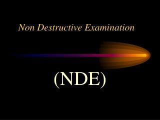 Non Destructive Examination