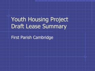 Youth Housing Project Draft Lease Summary