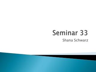 Seminar 33