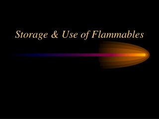 Storage & Use of Flammables