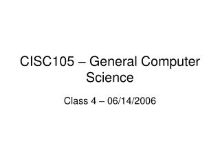 CISC105 – General Computer Science