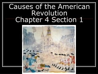 Causes of the American Revolution Chapter 4 Section 1
