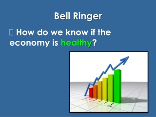 How do we know if the economy is  healthy ?