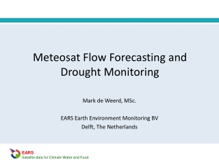 Meteosat Flow Forecasting and Drought Monitoring