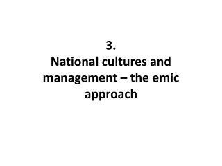 3.  National cultures and management – the emic approach