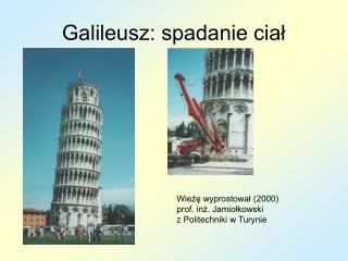 Galileusz: spadanie ciał