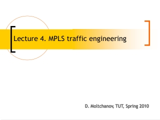 Lecture 4. MPLS traffic engineering