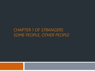 Chapter 1 of  STRANGERS:  some people, other people