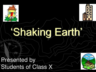 'Shaking Earth'