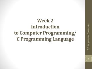 Week 2 Introduction  to Computer Programming/ C Programming Language