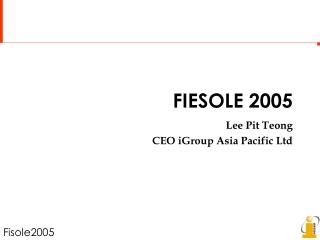 FIESOLE 2005