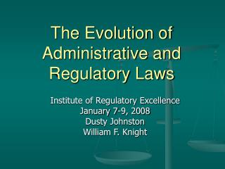 The Evolution of Administrative and Regulatory Laws