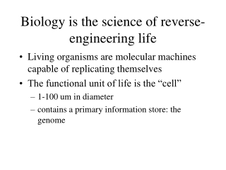 Biology is the science of reverse-engineering life