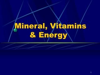 Mineral, Vitamins & Energy