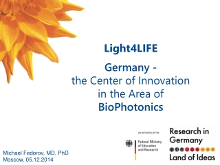 Light4LIFE Germany -  the Center of Innovation  in the Area of  BioPhotonics