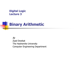 Digital Logic Lecture 3 Binary Arithmetic