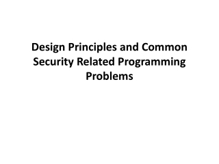 Design Principles and Common Security Related Programming Problems