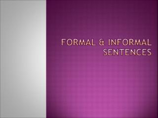 Formal & Informal sentences
