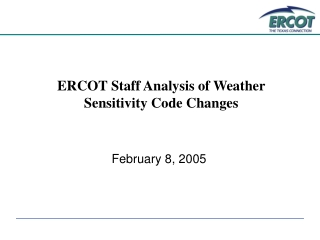 ERCOT Staff Analysis of Weather Sensitivity Code Changes