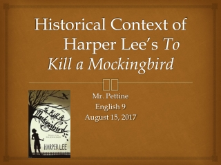 Historical Context of 	Harper Lee's  To Kill a Mockingbird
