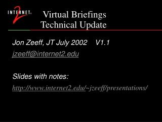 Virtual Briefings               Technical Update