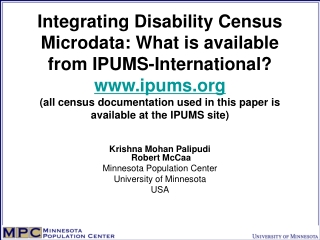 Krishna Mohan Palipudi  Robert McCaa Minnesota Population Center University of Minnesota USA