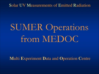 SUMER Operations from MEDOC