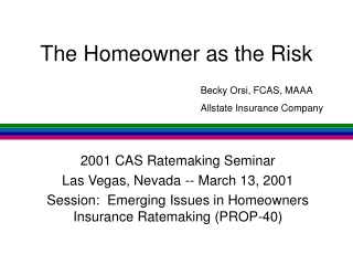 The Homeowner as the Risk