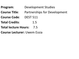 Program :      Development Studies  Course Title :   Partnerships for Development
