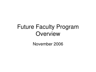 Future Faculty Program Overview