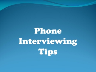 Phone Interviewing Tips