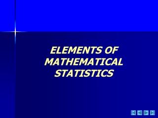 ELEMENTS OF MATHEMATICAL STATISTICS