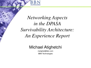 Networking Aspects  in the DPASA Survivability Architecture: An Experience Report