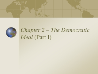 Chapter 2 – The Democratic Ideal  (Part I)