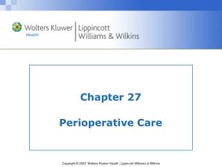 Chapter 27 Perioperative Care
