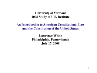 University of Vermont 2008 Study of U.S. Institute An Introduction to American Constitutional Law