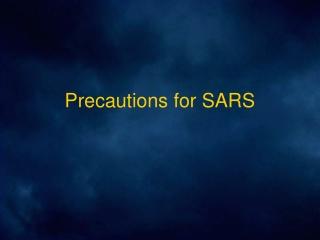 Precautions for SARS