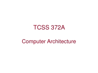TCSS 372A  Computer Architecture